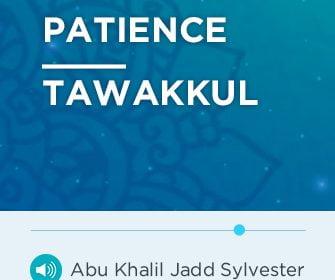 Patience & Tawakkul