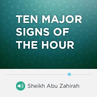 Ten Major Signs of the Hour